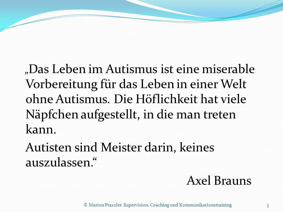 Das Leben im Autismus ist eine miserable Vorbereitung für das Leben in einer Welt ohne Autismus.
