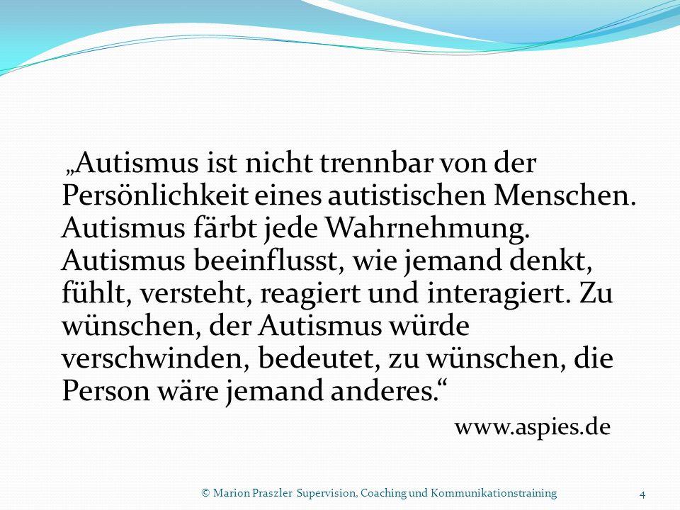 Autismus ist nicht trennbar von der Persönlichkeit eines autistischen Menschen. Autismus färbt jede Wahrnehmung. Autismus beeinflusst, wie jemand denk