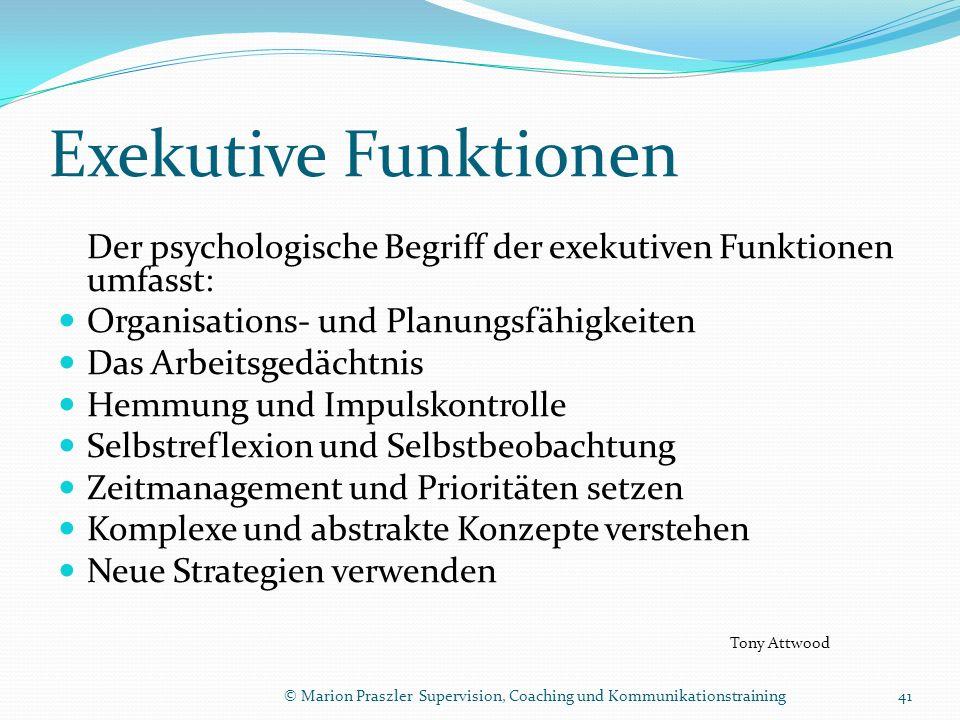 Exekutive Funktionen Der psychologische Begriff der exekutiven Funktionen umfasst: Organisations- und Planungsfähigkeiten Das Arbeitsgedächtnis Hemmun