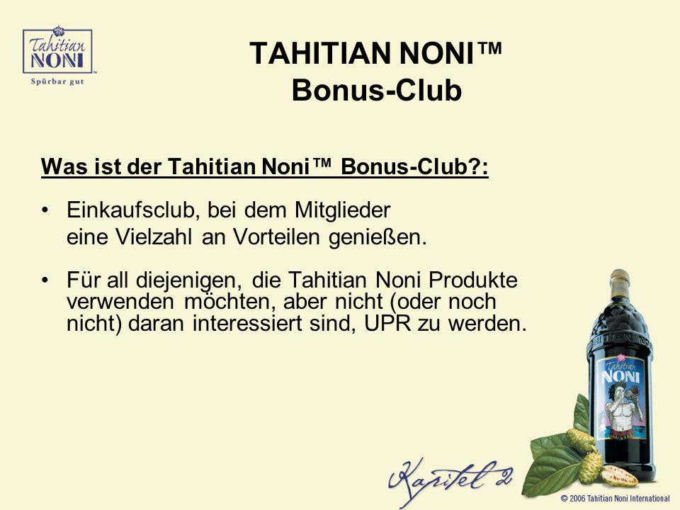 Was ist der Tahitian Noni Bonus-Club?: Einkaufsclub, bei dem Mitglieder eine Vielzahl an Vorteilen genießen.