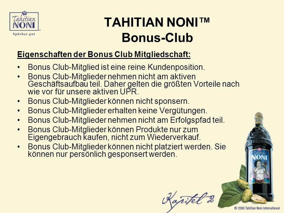 Eigenschaften der Bonus Club Mitgliedschaft: Bonus Club-Mitglied ist eine reine Kundenposition.
