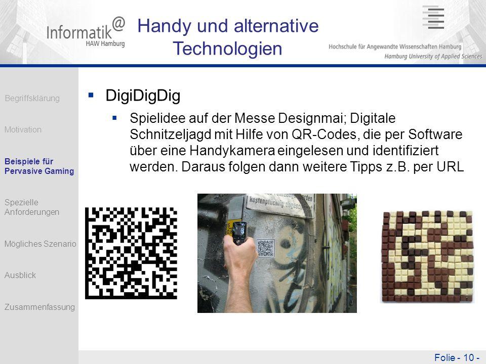 Folie - 10 - Handy und alternative Technologien DigiDigDig Spielidee auf der Messe Designmai; Digitale Schnitzeljagd mit Hilfe von QR-Codes, die per Software über eine Handykamera eingelesen und identifiziert werden.