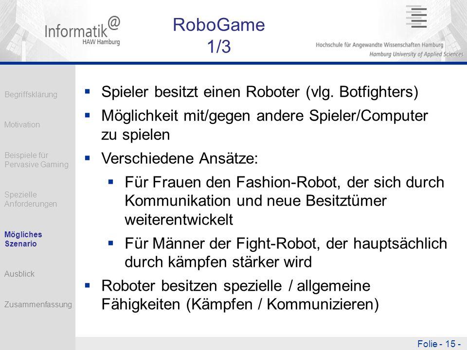 Folie - 15 - RoboGame 1/3 Spieler besitzt einen Roboter (vlg.