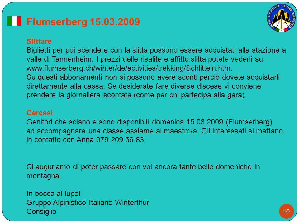 10 Flumserberg 15.03.2009 Slittare Biglietti per poi scendere con la slitta possono essere acquistati alla stazione a valle di Tannenheim. I prezzi de