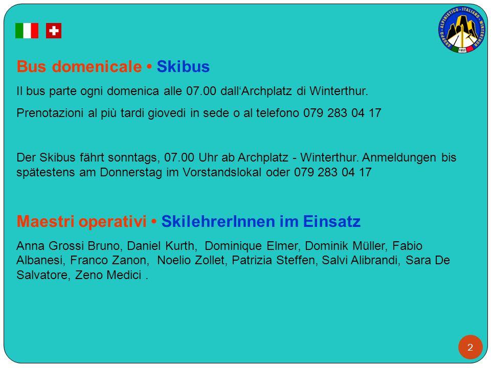 2 Bus domenicale Skibus Il bus parte ogni domenica alle 07.00 dallArchplatz di Winterthur. Prenotazioni al più tardi giovedi in sede o al telefono 079