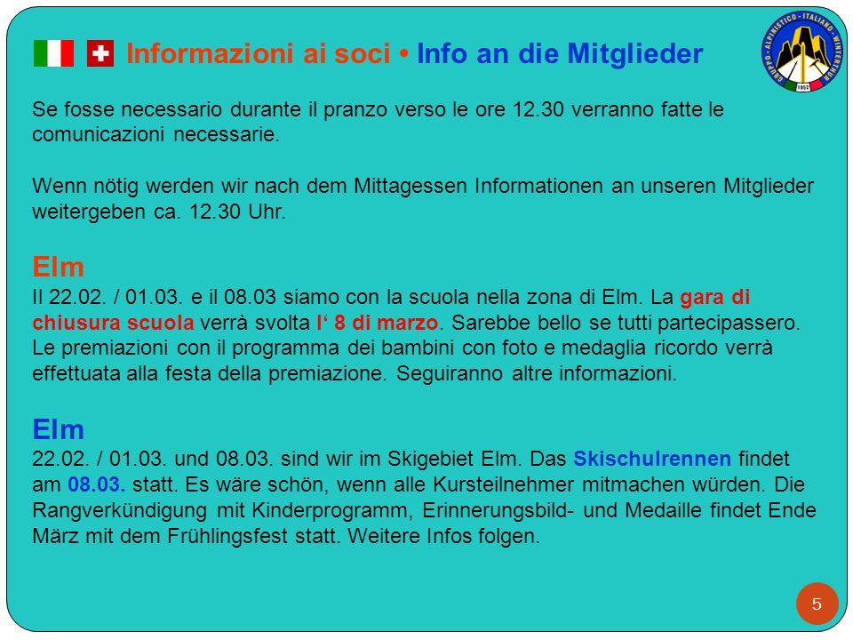 5 I Informazioni ai soci Info an die Mitglieder Se fosse necessario durante il pranzo verso le ore 12.30 verranno fatte le comunicazioni necessarie. W
