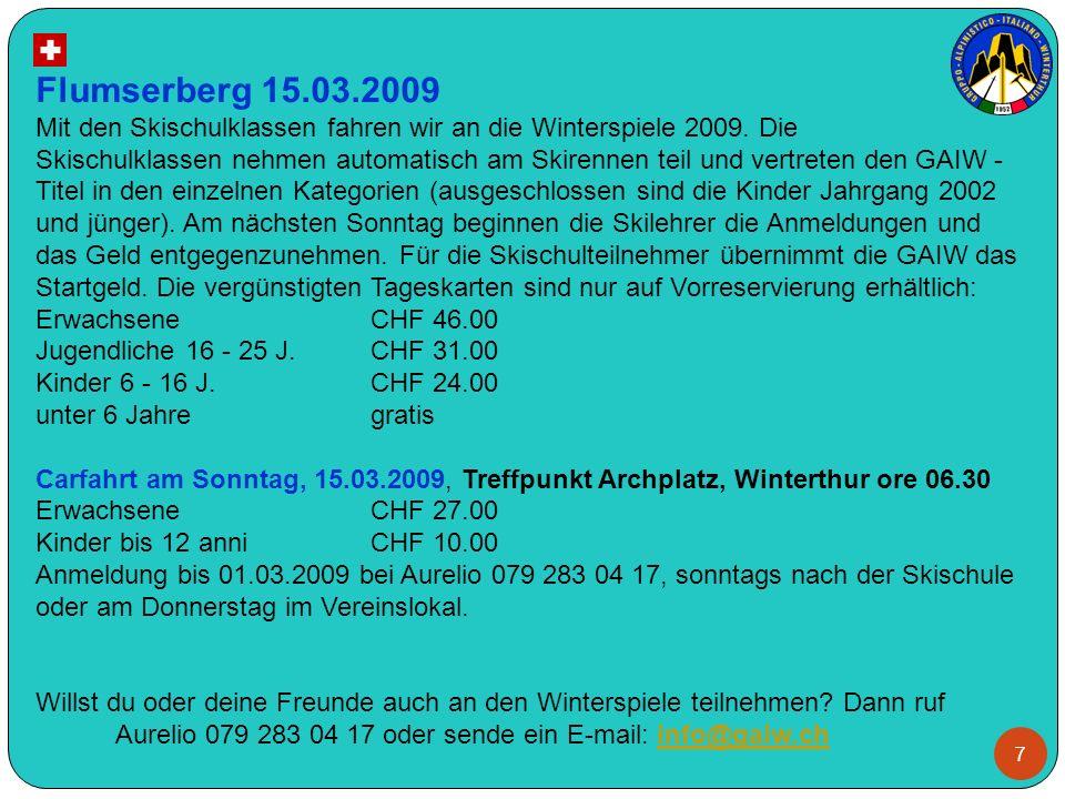 8 Flumserberg 15.03.2009 Per gli spettatori siamo riusciti ad avere i biglietti gratuiti Tannenheim- Prodalp e ritorno.
