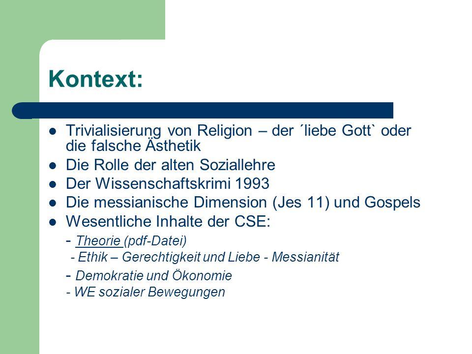 Kontext: Trivialisierung von Religion – der ´liebe Gott` oder die falsche Ästhetik Die Rolle der alten Soziallehre Der Wissenschaftskrimi 1993 Die mes
