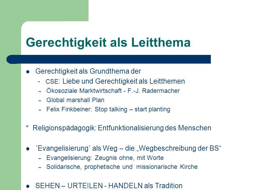 Gerechtigkeit als Leitthema Gerechtigkeit als Grundthema der - CSE : Liebe und Gerechtigkeit als Leitthemen – Ökosoziale Marktwirtschaft - F.-J. Rader