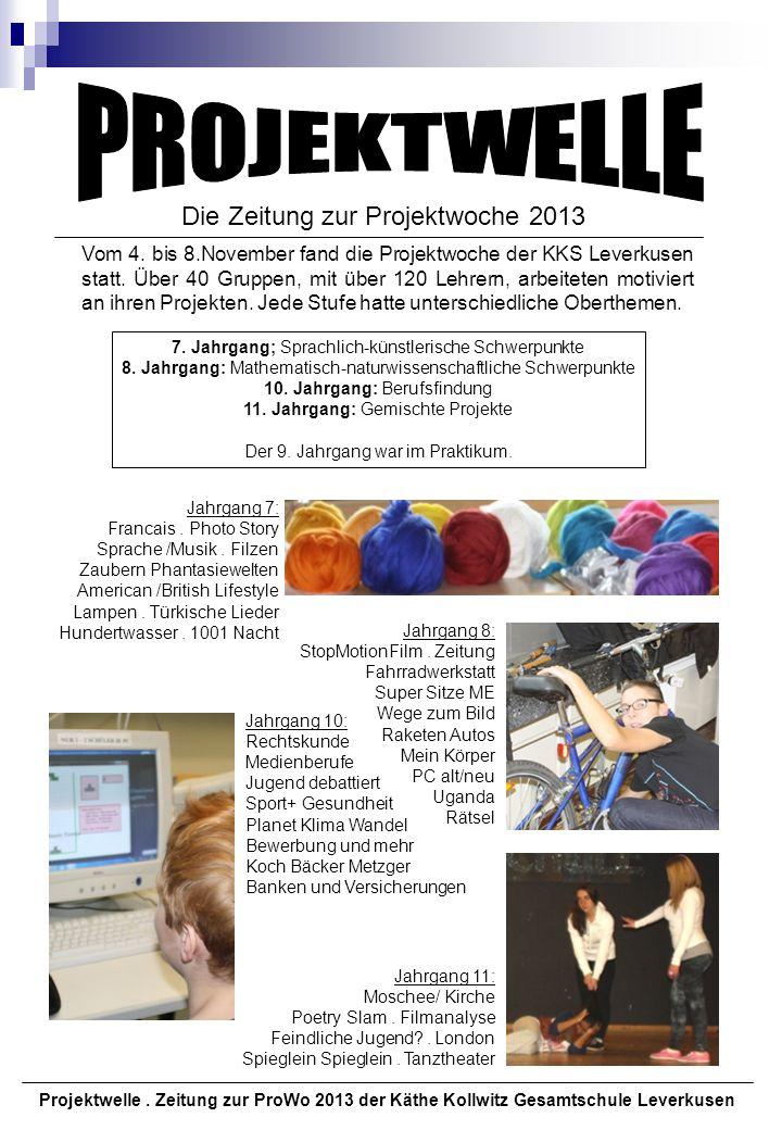 Die Zeitung zur Projektwoche 2013 7.Jahrgang; Sprachlich-künstlerische Schwerpunkte 8.