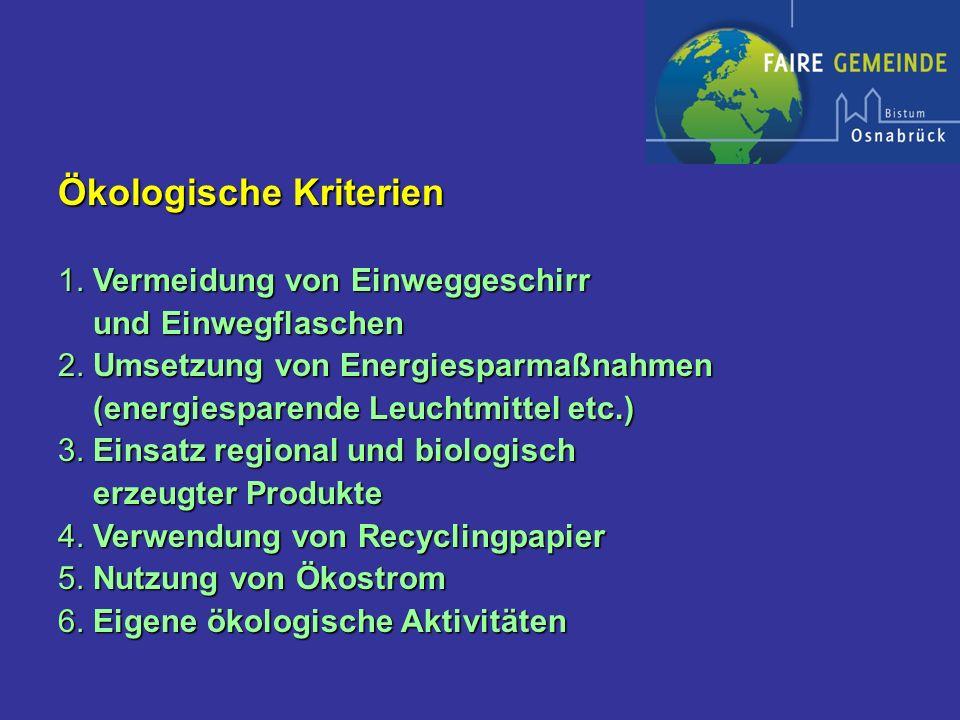 Ökologische Kriterien 1. Vermeidung von Einweggeschirr und Einwegflaschen und Einwegflaschen 2.
