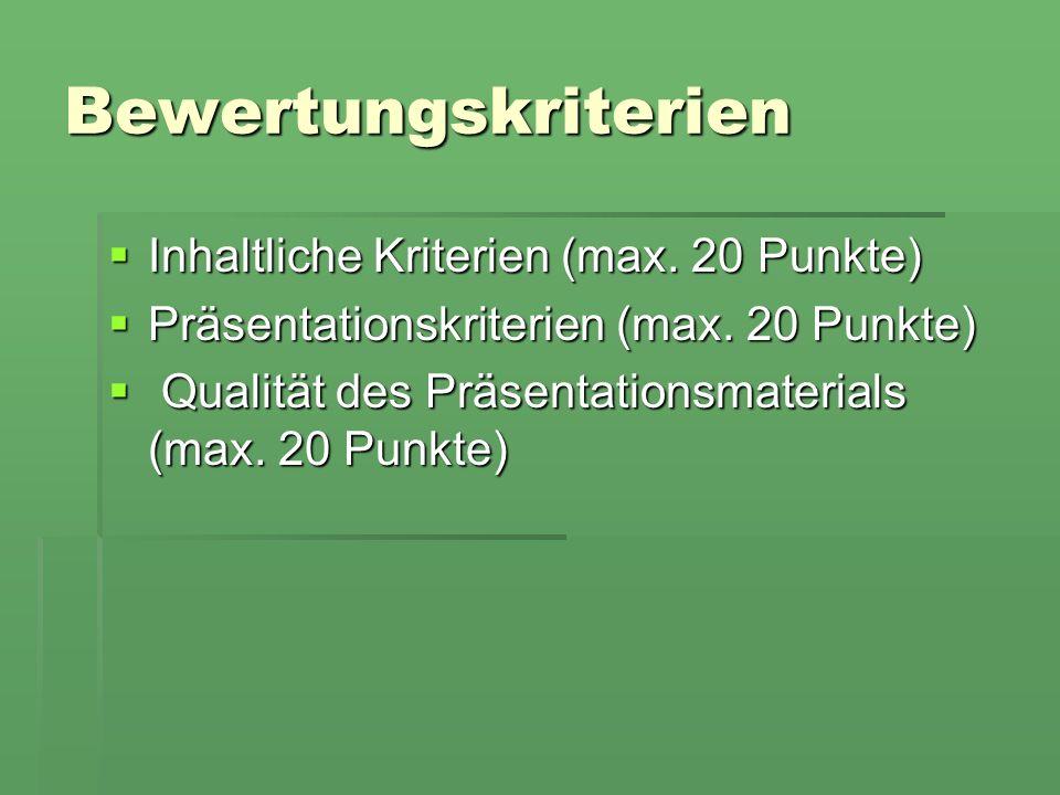 Bewertungskriterien Inhaltliche Kriterien (max. 20 Punkte) Inhaltliche Kriterien (max.
