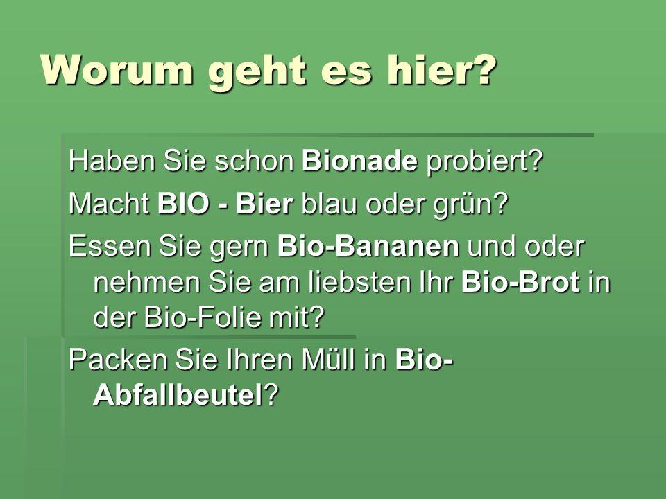 Worum geht es hier. Haben Sie schon Bionade probiert.