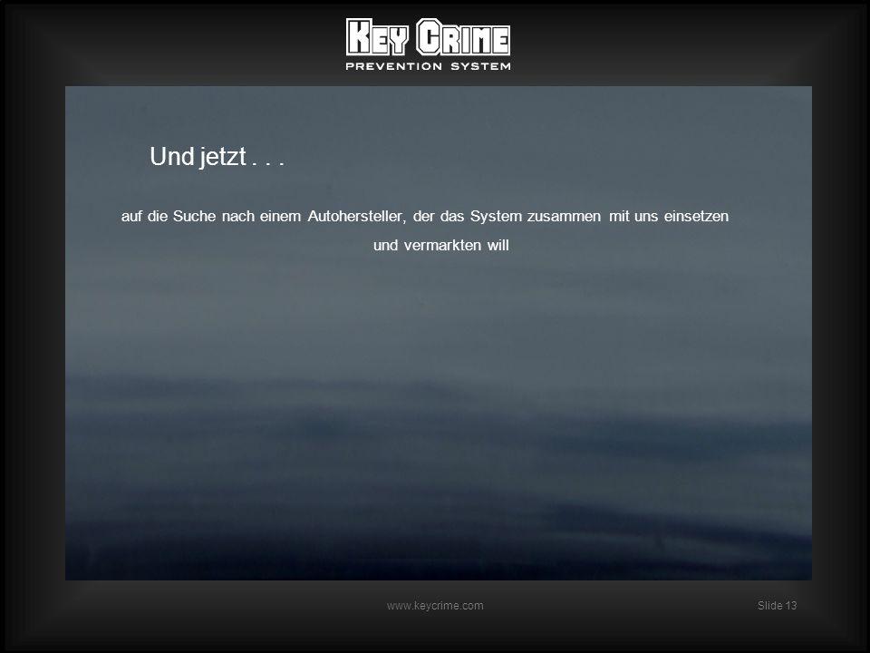 Slide 13 www.keycrime.com Und jetzt...