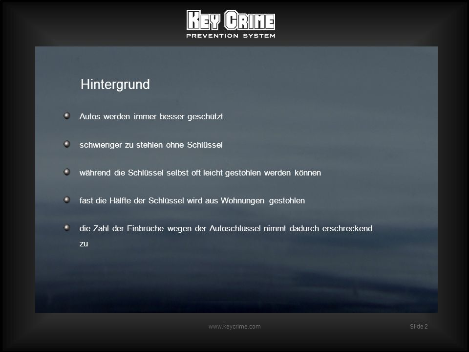 Slide 3 www.keycrime.com Hintergrund