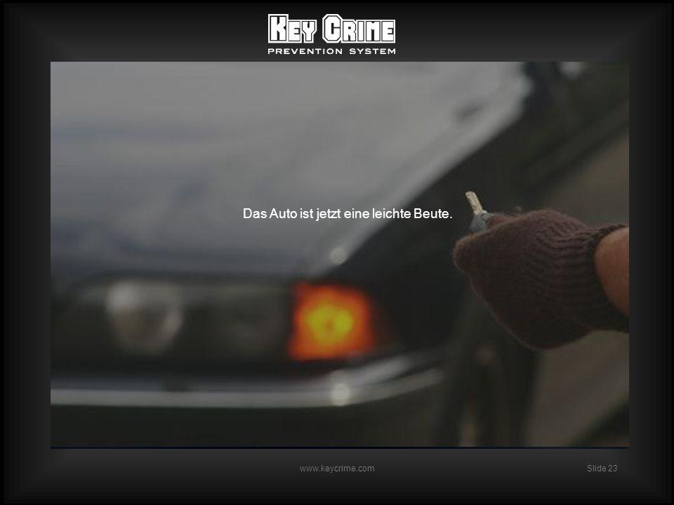 Slide 23 www.keycrime.com Das Auto ist jetzt eine leichte Beute.