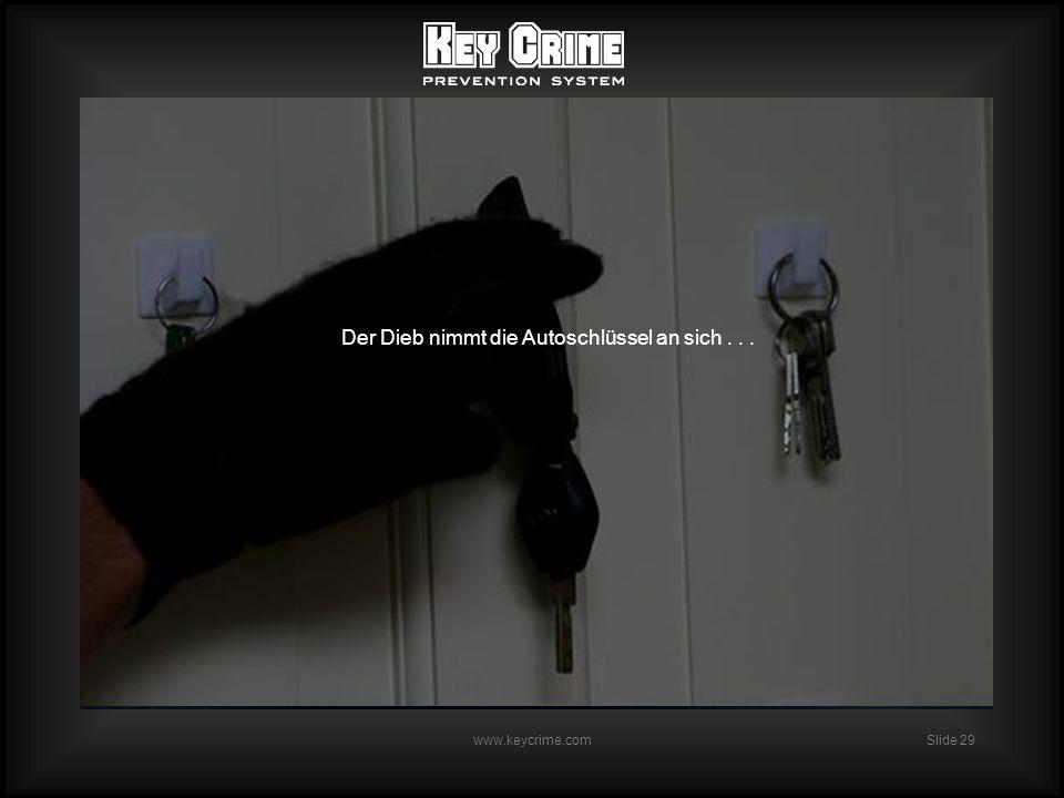 Slide 29 www.keycrime.com Der Dieb nimmt die Autoschlüssel an sich...