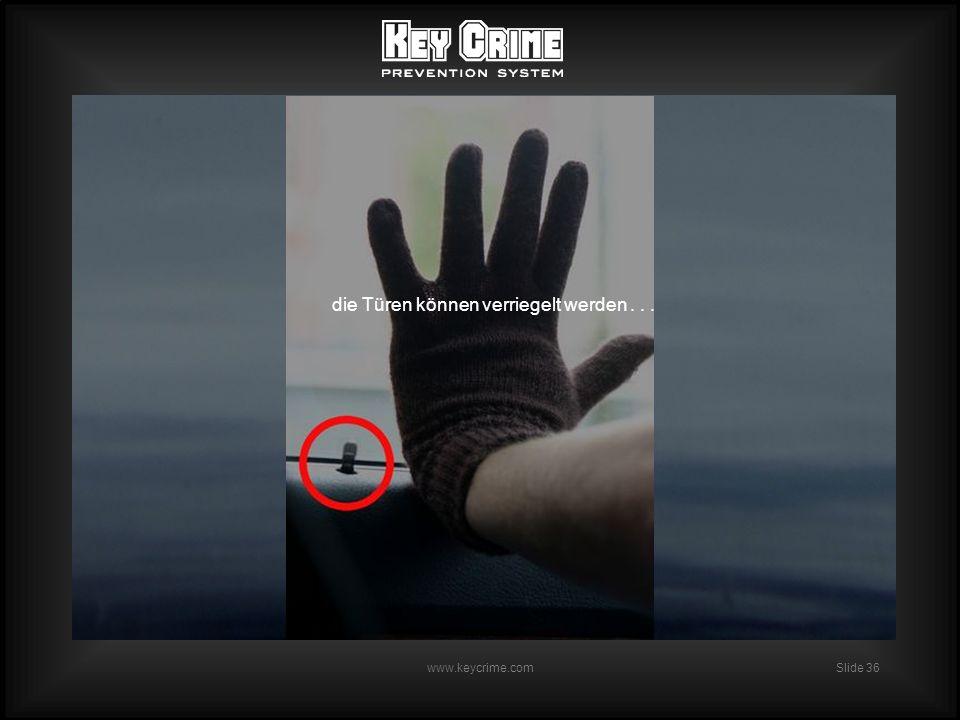 Slide 36 www.keycrime.com die Türen können verriegelt werden...