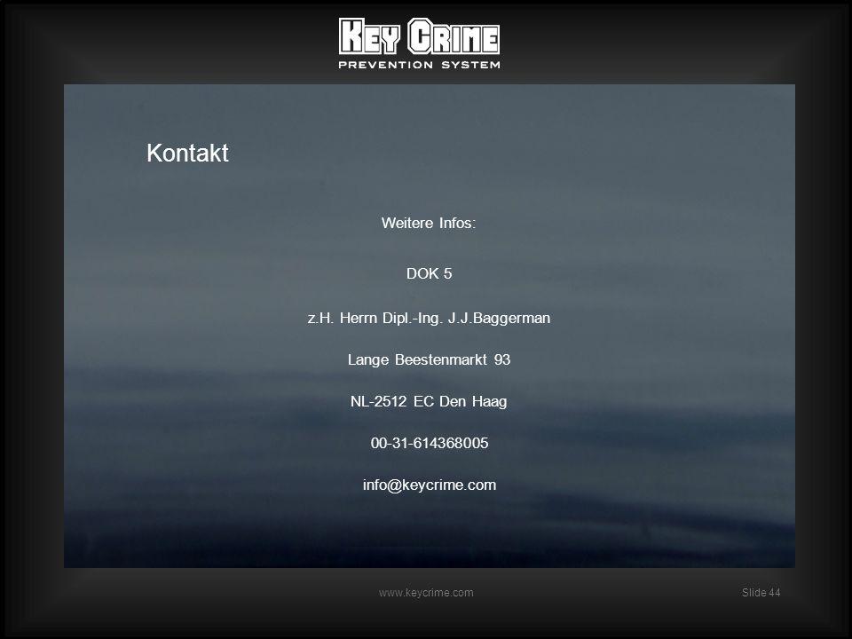 Slide 44 www.keycrime.com Kontakt Weitere Infos: DOK 5 z.H.