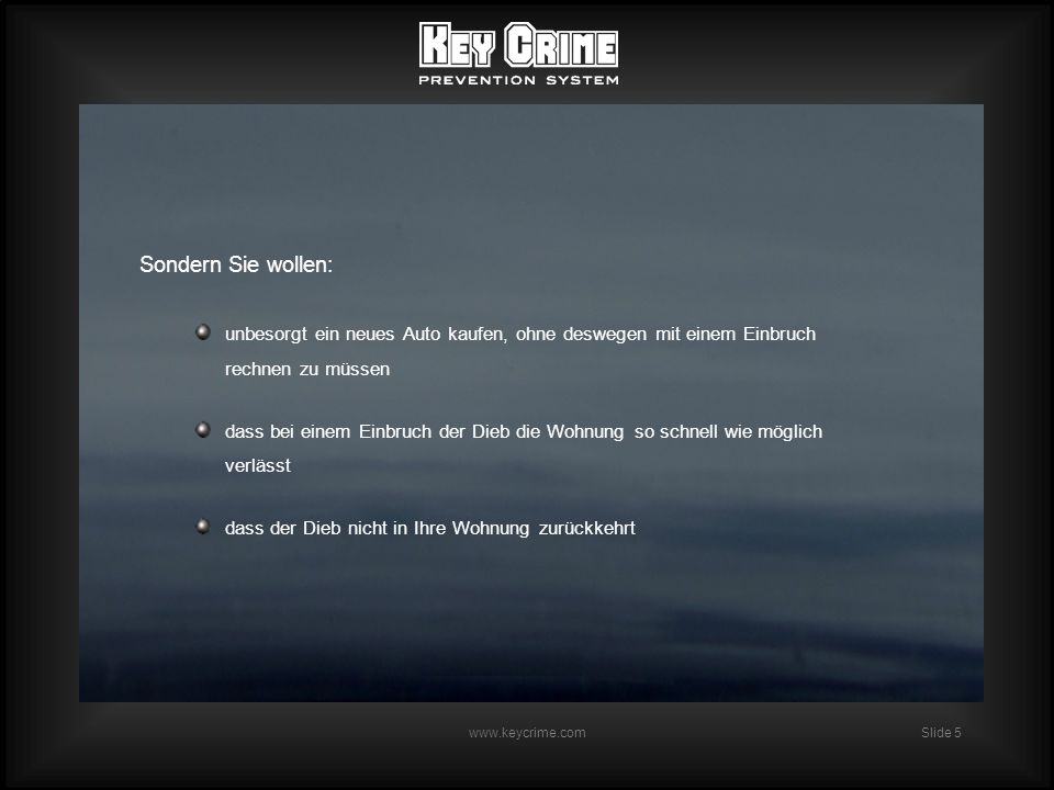 Slide 26 www.keycrime.com Das Key Crime Prevention System entmutigt Autodiebe, wegen der Autoschlüssel einzubrechen.