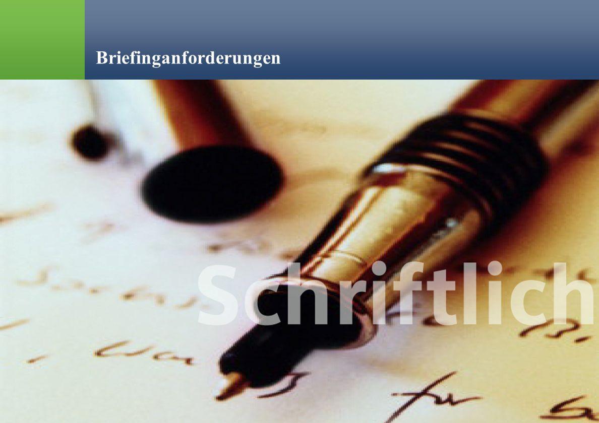 % Ralph Erik Hartleben 33 Verringerung von Risiko und Fehlleistungskosten in der Kommunikation Briefinganforderungen