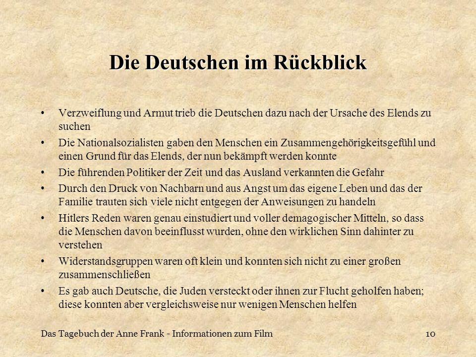 Das Tagebuch der Anne Frank - Informationen zum Film10 Die Deutschen im Rückblick Verzweiflung und Armut trieb die Deutschen dazu nach der Ursache des