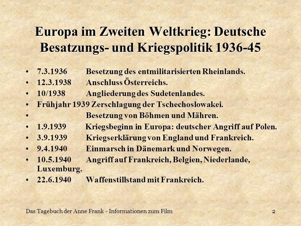 Das Tagebuch der Anne Frank - Informationen zum Film2 Europa im Zweiten Weltkrieg: Deutsche Besatzungs- und Kriegspolitik 1936-45 7.3.1936Besetzung de