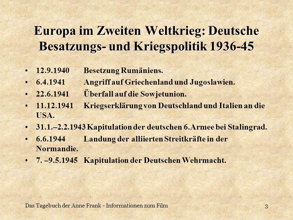 Das Tagebuch der Anne Frank - Informationen zum Film3 Europa im Zweiten Weltkrieg: Deutsche Besatzungs- und Kriegspolitik 1936-45 12.9.1940Besetzung R