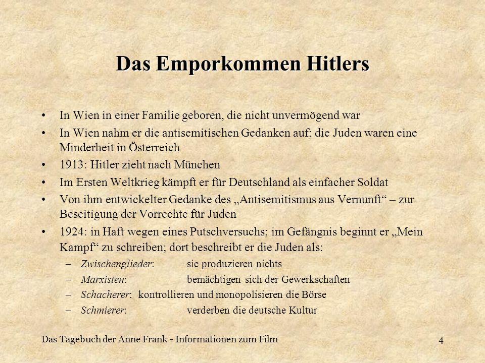 Das Tagebuch der Anne Frank - Informationen zum Film4 Das Emporkommen Hitlers In Wien in einer Familie geboren, die nicht unvermögend war In Wien nahm