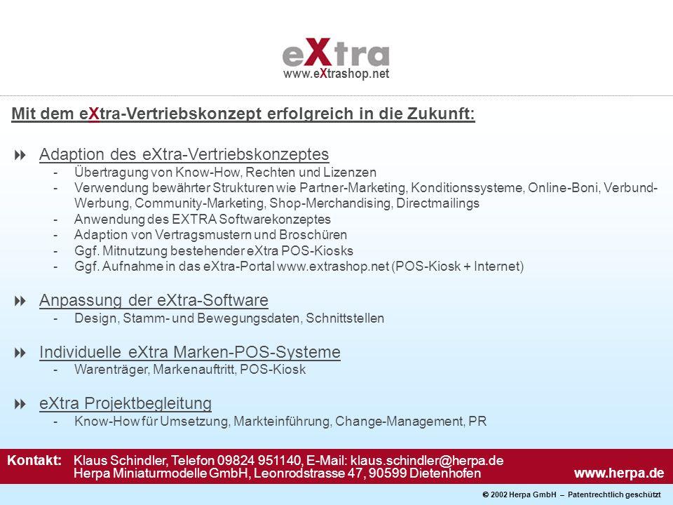 2002 Herpa GmbH – Patentrechtlich geschützt www.eXtrashop.net Mit dem eXtra-Vertriebskonzept erfolgreich in die Zukunft: Adaption des eXtra-Vertriebsk