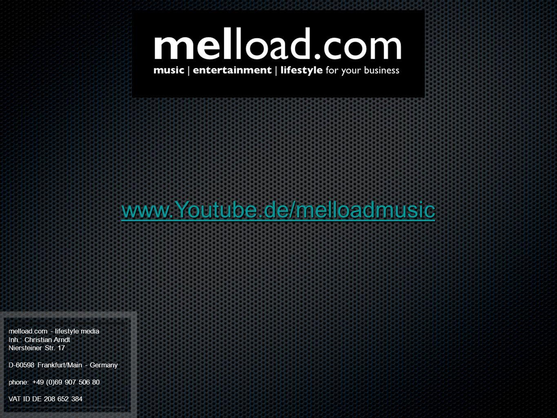 melload.com - lifestyle media Inh.: Christian Arndt Niersteiner Str. 17 D-60598 Frankfurt/Main - Germany phone: +49 (0)69 907 506 80 VAT ID DE 208 652
