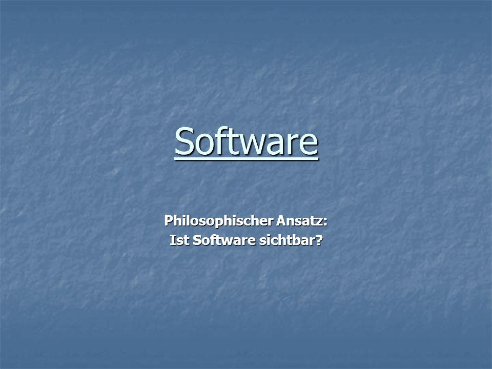 Software Philosophischer Ansatz: Ist Software sichtbar?