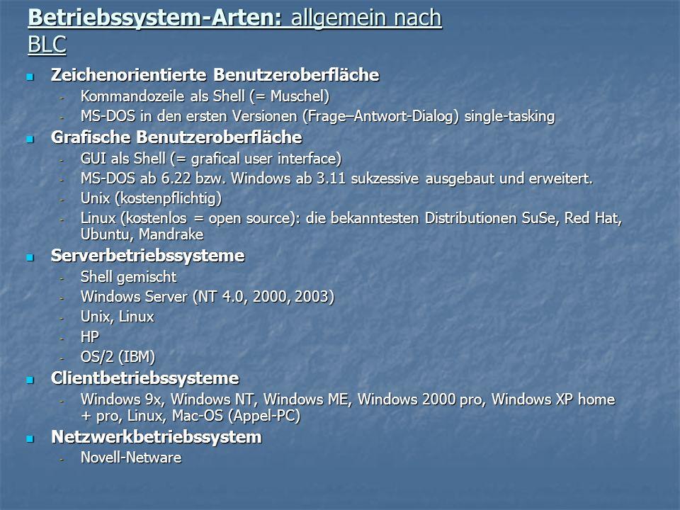 Betriebssystem-Arten: allgemein nach BLC Zeichenorientierte Benutzeroberfläche Zeichenorientierte Benutzeroberfläche - Kommandozeile als Shell (= Musc