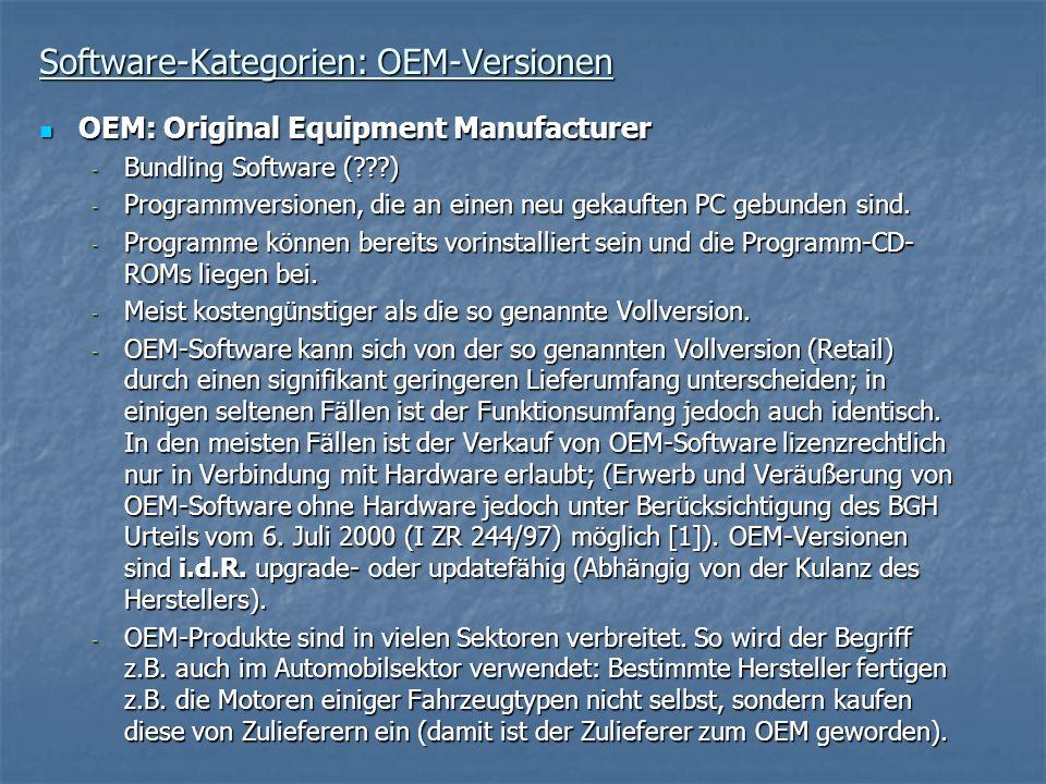 Software-Kategorien: OEM-Versionen OEM: Original Equipment Manufacturer OEM: Original Equipment Manufacturer - Bundling Software (???) - Programmversi