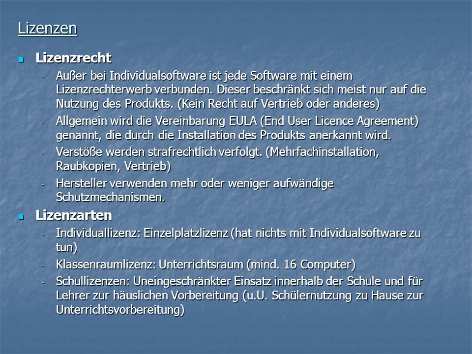 Lizenzen Lizenzrecht Lizenzrecht - Außer bei Individualsoftware ist jede Software mit einem Lizenzrechterwerb verbunden. Dieser beschränkt sich meist