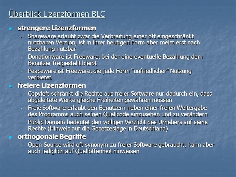 Überblick Lizenzformen BLC strengere Lizenzformen strengere Lizenzformen - Shareware erlaubt zwar die Verbreitung einer oft eingeschränkt nutzbaren Ve
