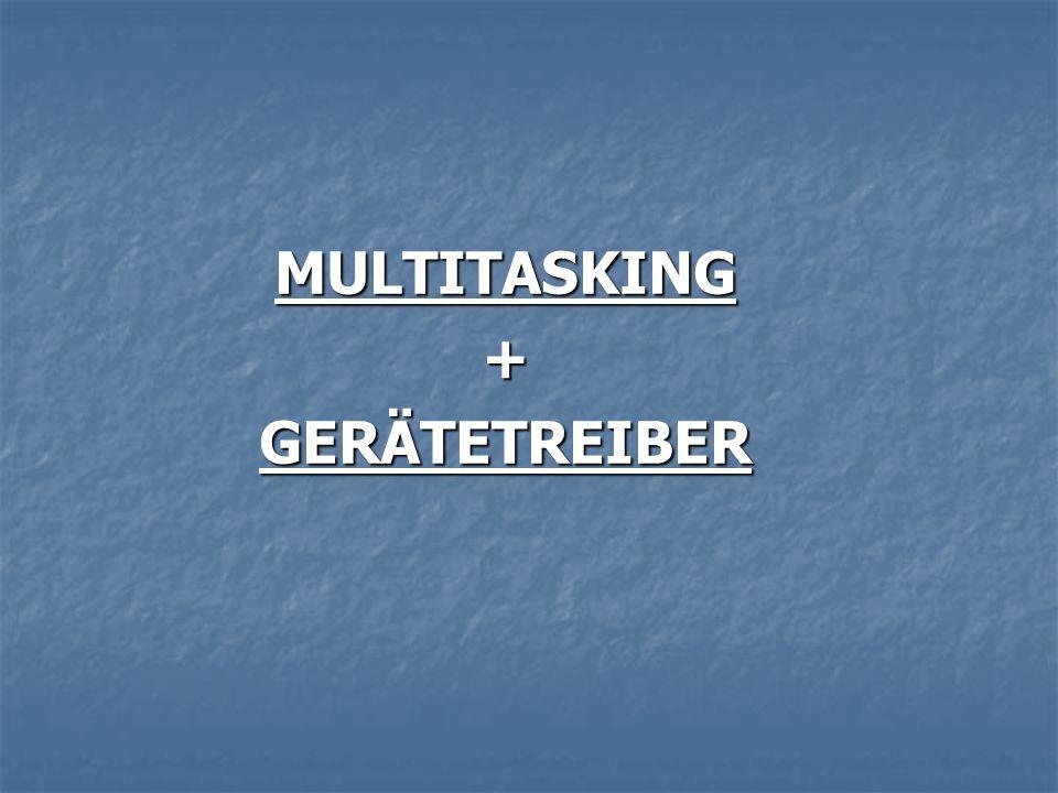 MULTITASKING+GERÄTETREIBER