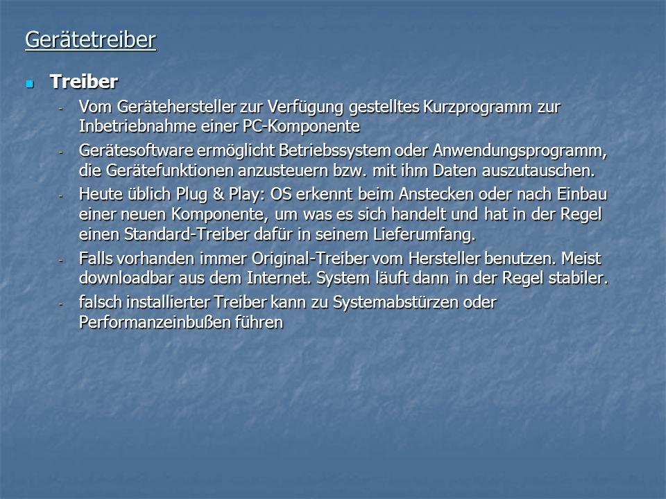 Gerätetreiber Treiber Treiber - Vom Gerätehersteller zur Verfügung gestelltes Kurzprogramm zur Inbetriebnahme einer PC-Komponente - Gerätesoftware erm