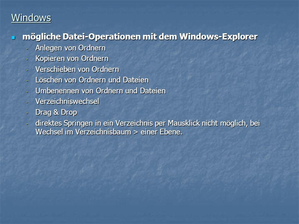 Windows mögliche Datei-Operationen mit dem Windows-Explorer mögliche Datei-Operationen mit dem Windows-Explorer - Anlegen von Ordnern - Kopieren von O
