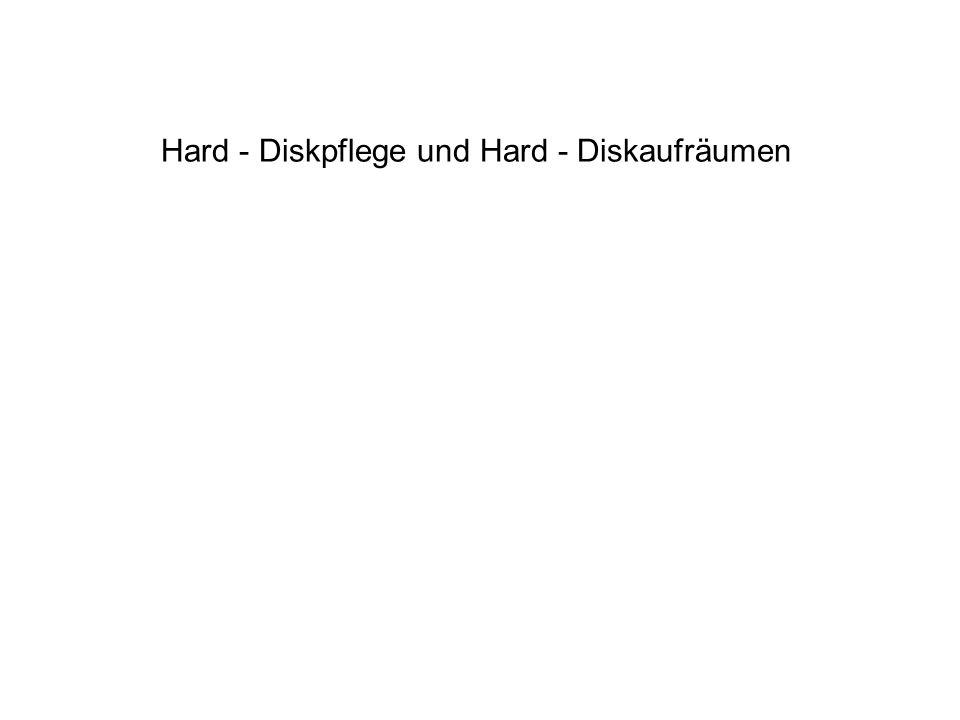 Hard - Diskpflege und Hard - Diskaufräumen