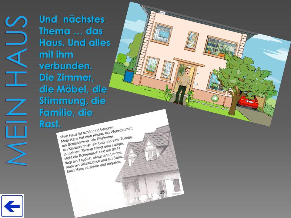 Und nächstes Thema … das Haus. Und alles mit ihm verbunden.