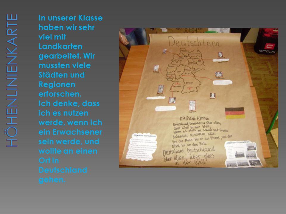 In unserer Klasse haben wir sehr viel mit Landkarten gearbeitet.