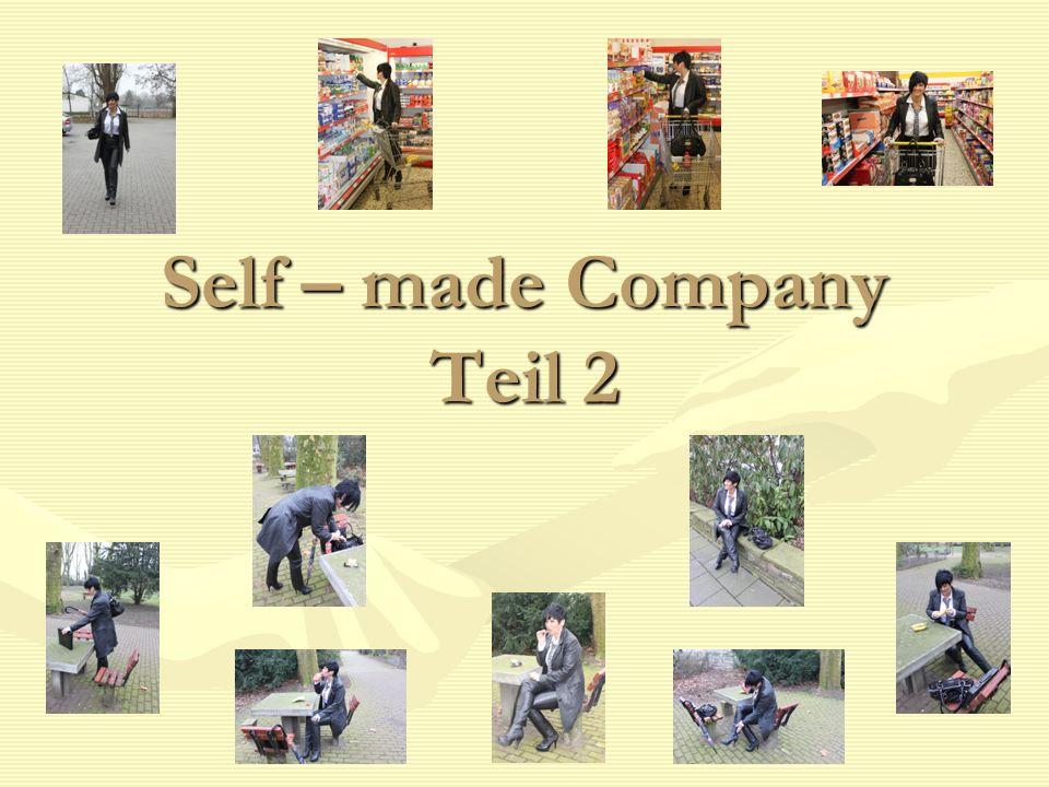 Self – made Company Teil 2