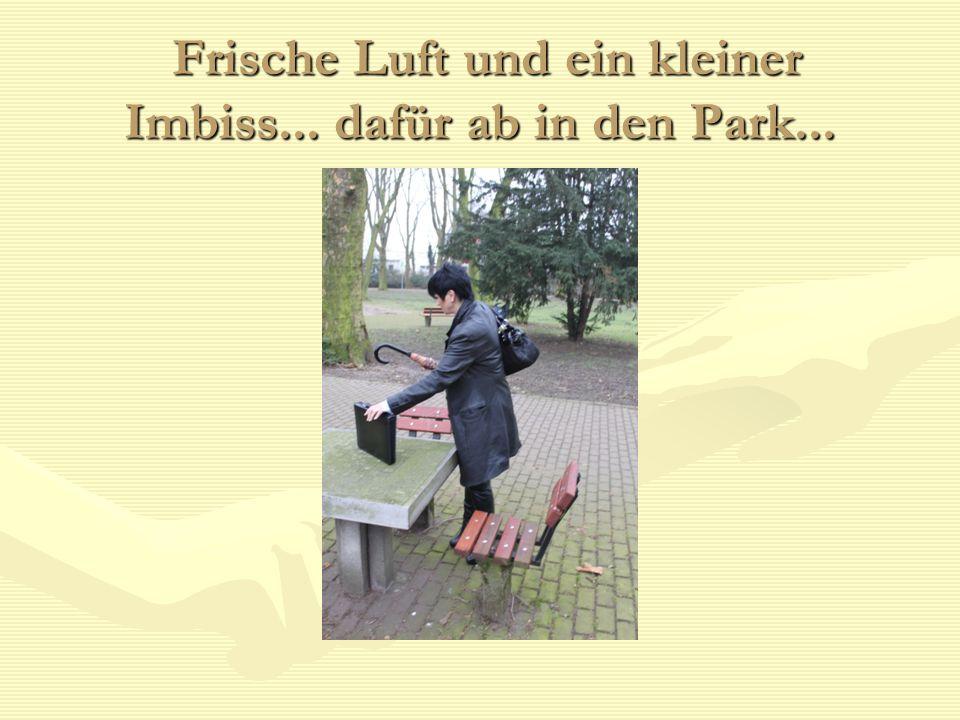 Frische Luft und ein kleiner Imbiss... dafür ab in den Park...