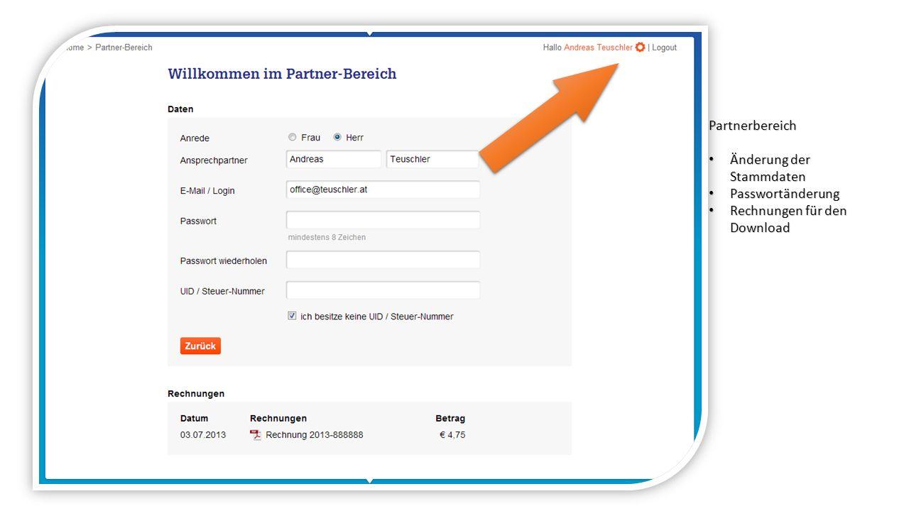 Partnerbereich Änderung der Stammdaten Änderung der Stammdaten Passwortänderung Passwortänderung Rechnungen für den Download Rechnungen für den Download