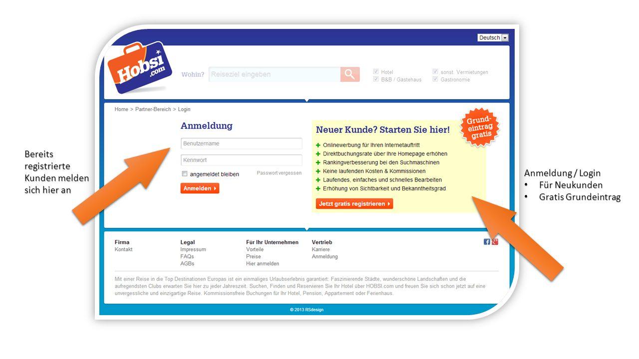 Bereits registrierte Kunden melden sich hier an Anmeldung / Login Für Neukunden Für Neukunden Gratis Grundeintrag Gratis Grundeintrag