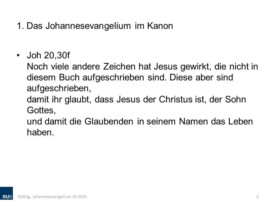 1. Das Johannesevangelium im Kanon Joh 20,30f Noch viele andere Zeichen hat Jesus gewirkt, die nicht in diesem Buch aufgeschrieben sind. Diese aber si