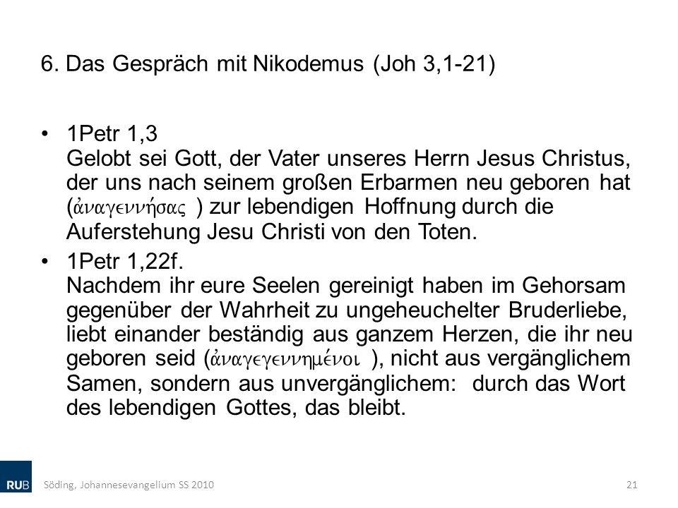 6. Das Gespräch mit Nikodemus (Joh 3,1-21) 1Petr 1,3 Gelobt sei Gott, der Vater unseres Herrn Jesus Christus, der uns nach seinem großen Erbarmen neu
