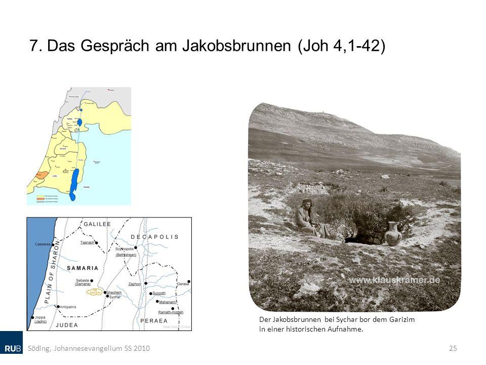 7. Das Gespräch am Jakobsbrunnen (Joh 4,1-42) Söding, Johannesevangelium SS 201025 Der Jakobsbrunnen bei Sychar bor dem Garizim in einer historischen