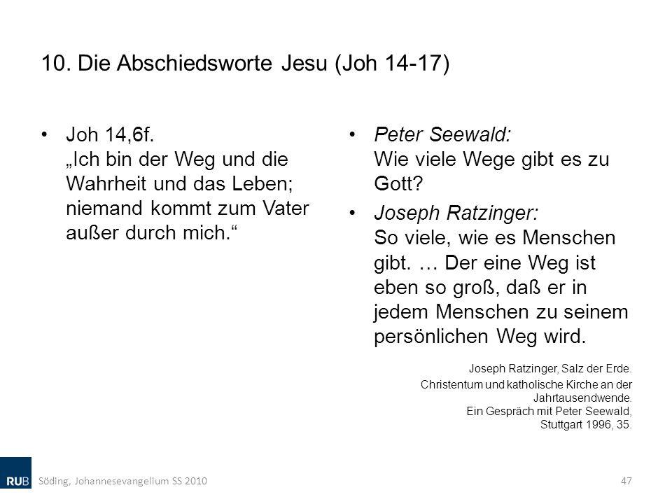 10. Die Abschiedsworte Jesu (Joh 14-17) Joh 14,6f. Ich bin der Weg und die Wahrheit und das Leben; niemand kommt zum Vater außer durch mich. Peter See
